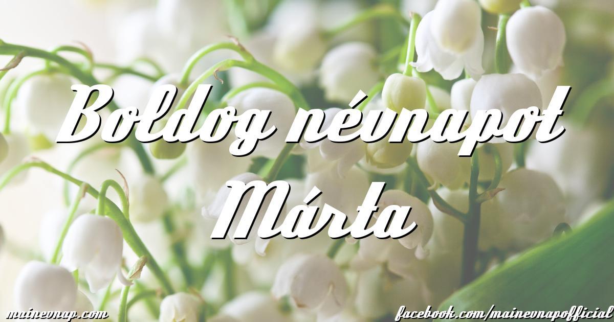 boldog névnapot márta Boldog névnapot Márta boldog névnapot márta