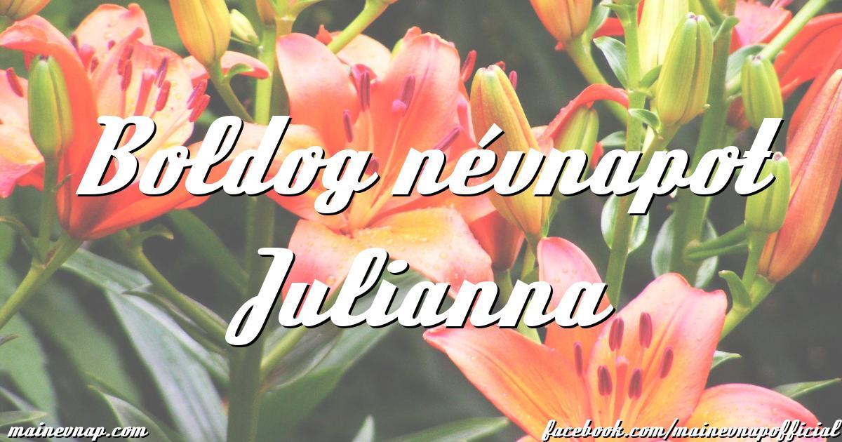 boldog névnapot julianna Boldog névnapot Julianna boldog névnapot julianna
