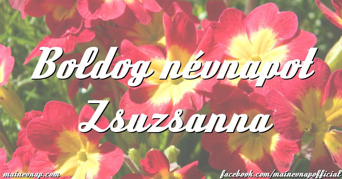 boldog zsuzsanna névnapot Boldog névnapot Zsuzsanna boldog zsuzsanna névnapot