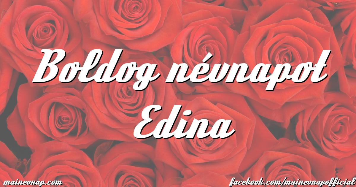 boldog névnapot edina Boldog névnapot Edina boldog névnapot edina