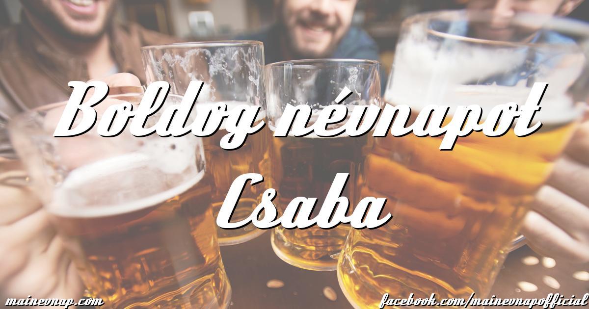 boldog névnapot csaba Boldog névnapot Csaba boldog névnapot csaba