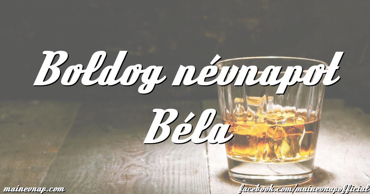 boldog névnapot béla Boldog névnapot Béla boldog névnapot béla