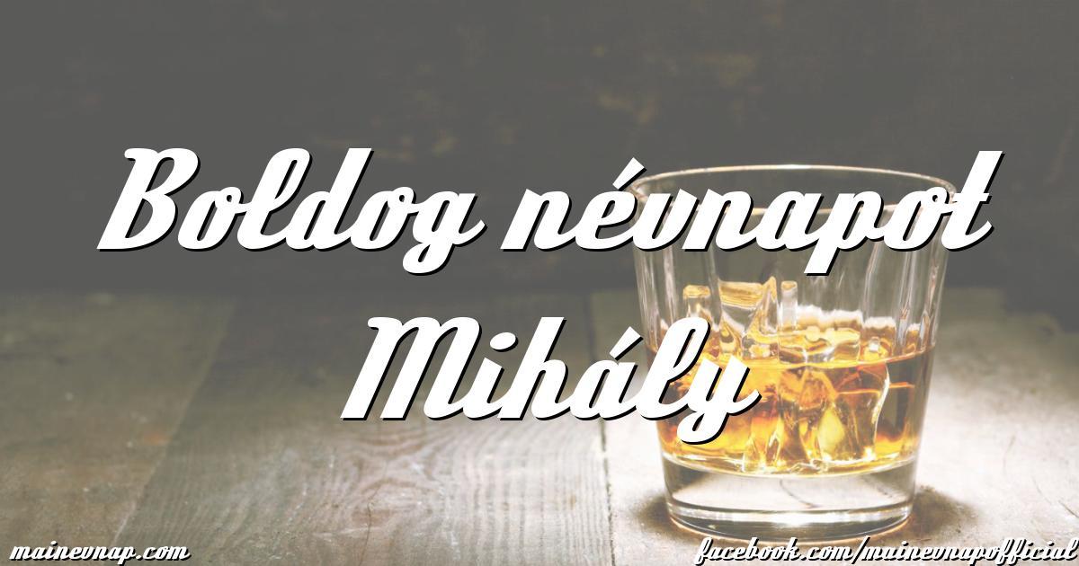 boldog névnapot mihály Boldog névnapot Mihály boldog névnapot mihály