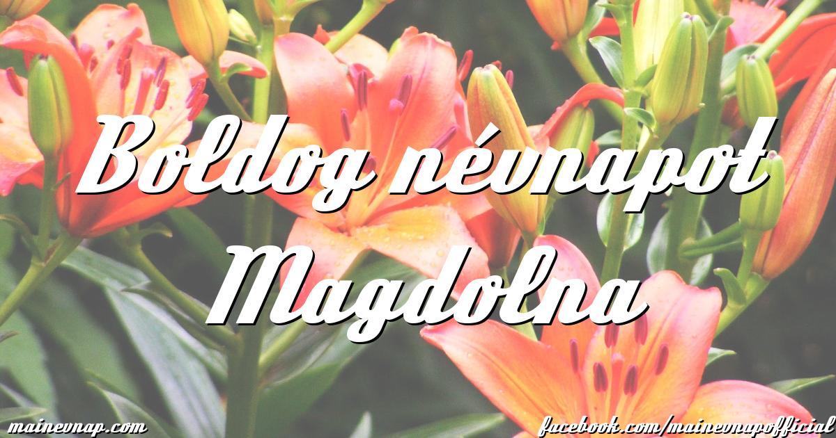 boldog névnapot magdolna Boldog névnapot Magdolna boldog névnapot magdolna