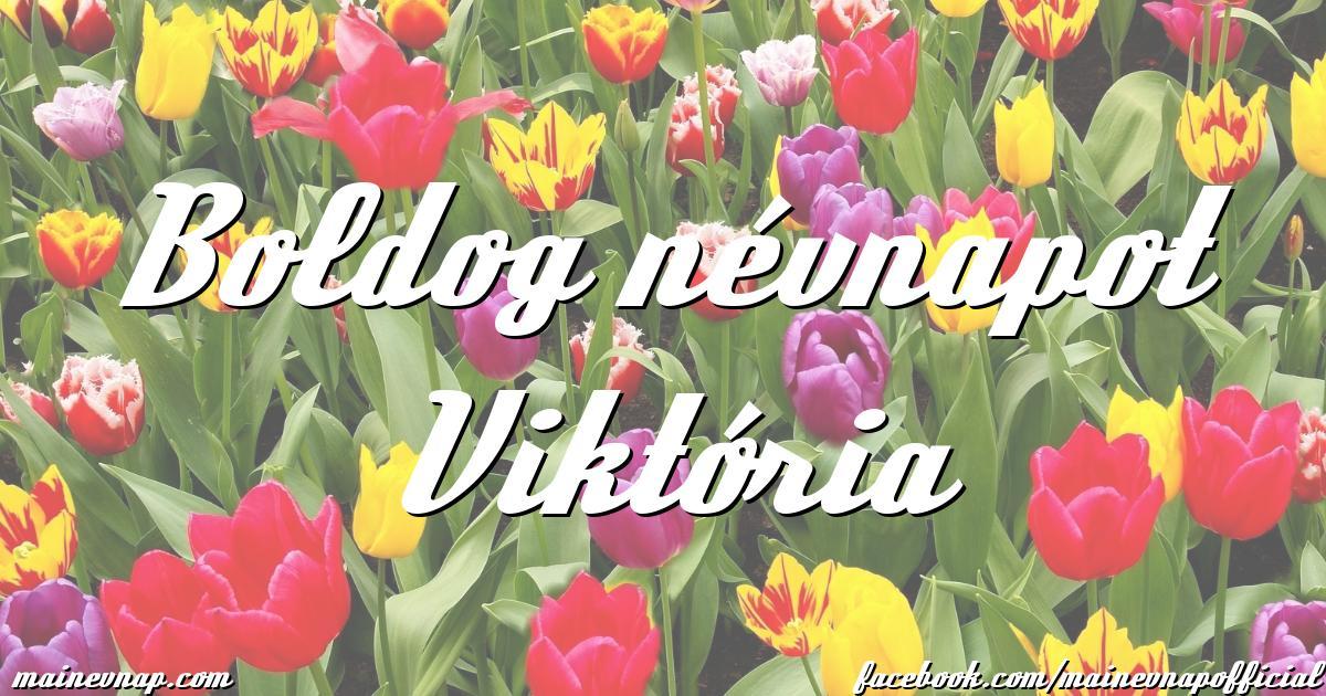 boldog névnapot viktória Boldog névnapot Viktória boldog névnapot viktória